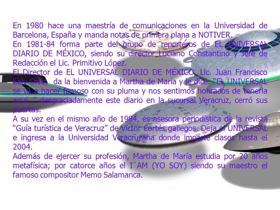 En 1980 hace una maestría de comunicaciones en la Universidad de Barcelona, España y manda notas de primera plana a NOTIVER. En 1981-84 forma parte de