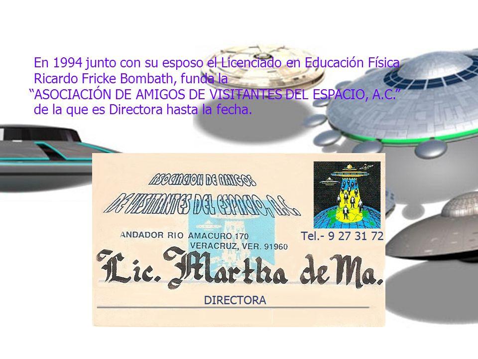 En 1994 junto con su esposo el Licenciado en Educación Física Ricardo Fricke Bombath, funda la ASOCIACIÓN DE AMIGOS DE VISITANTES DEL ESPACIO, A.C. de