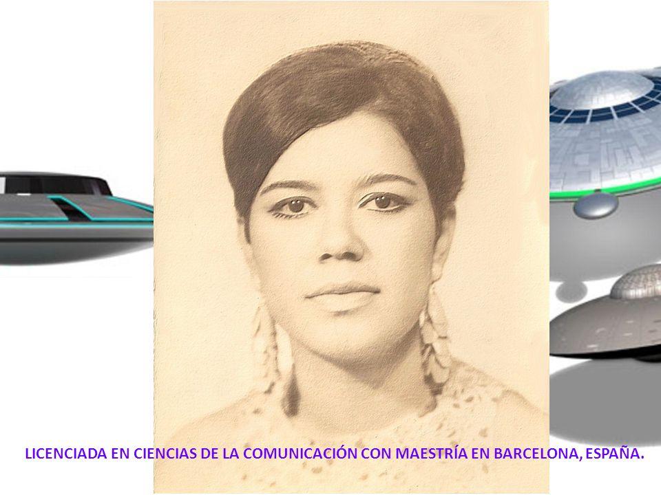 LICENCIADA EN CIENCIAS DE LA COMUNICACIÓN CON MAESTRÍA EN BARCELONA, ESPAÑA.