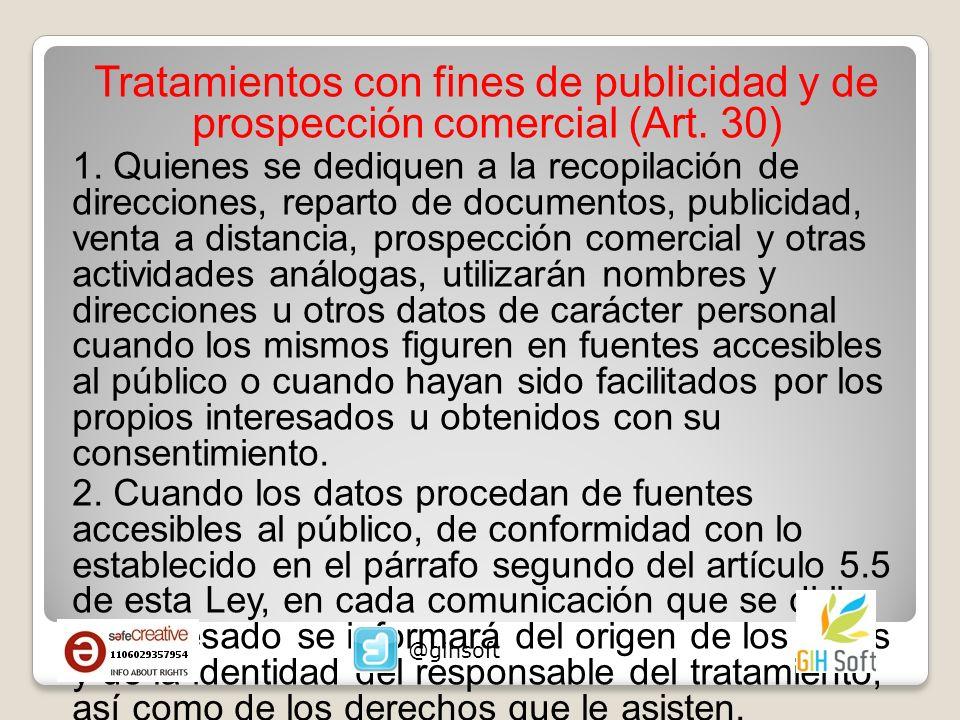 Tratamientos con fines de publicidad y de prospección comercial (Art. 30) 1. Quienes se dediquen a la recopilación de direcciones, reparto de document