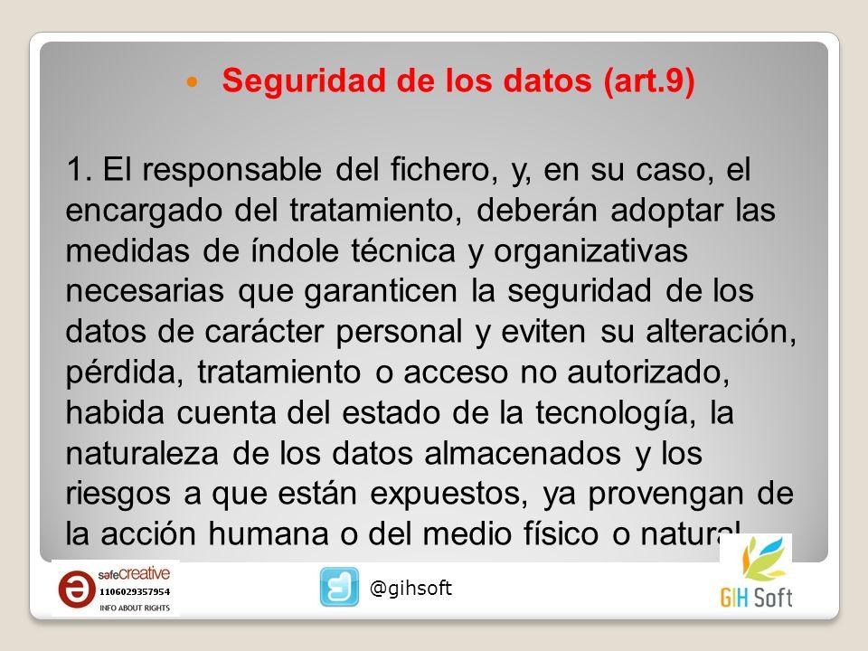 Seguridad de los datos (art.9) 1. El responsable del fichero, y, en su caso, el encargado del tratamiento, deberán adoptar las medidas de índole técni