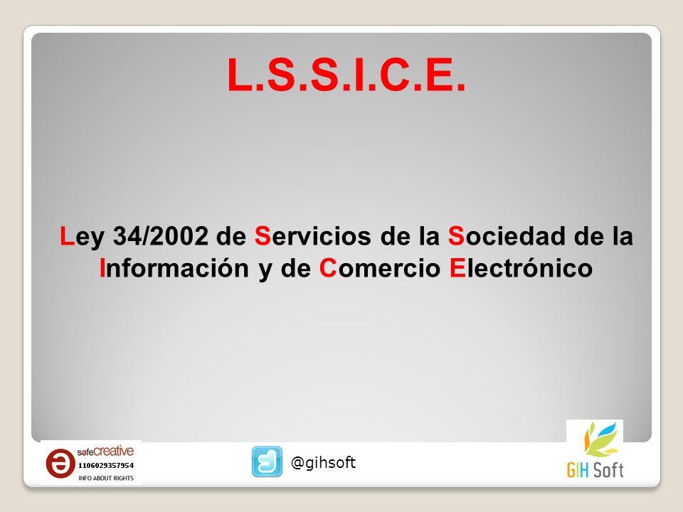 L.S.S.I.C.E. Ley 34/2002 de Servicios de la Sociedad de la Información y de Comercio Electrónico @gihsoft