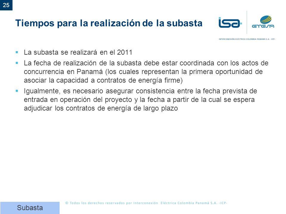 25 Tiempos para la realización de la subasta La subasta se realizará en el 2011 La fecha de realización de la subasta debe estar coordinada con los ac