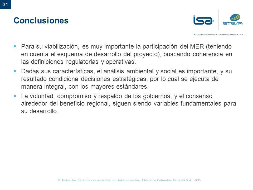 31 Conclusiones Para su viabilización, es muy importante la participación del MER (teniendo en cuenta el esquema de desarrollo del proyecto), buscando