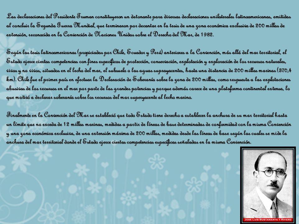 Las declaraciones del Presidente Truman constituyeron un detonante para diversas declaraciones unilaterales latinoamericanas, emitidas al concluir la