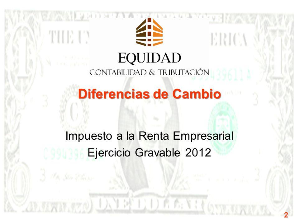 Diferencias de Cambio Impuesto a la Renta Empresarial Ejercicio Gravable 2012 2