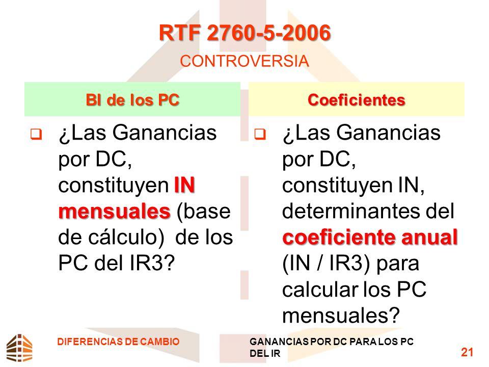 RTF 2760-5-2006 RTF 2760-5-2006 CONTROVERSIA BI de los PC IN mensuales ¿Las Ganancias por DC, constituyen IN mensuales (base de cálculo) de los PC del