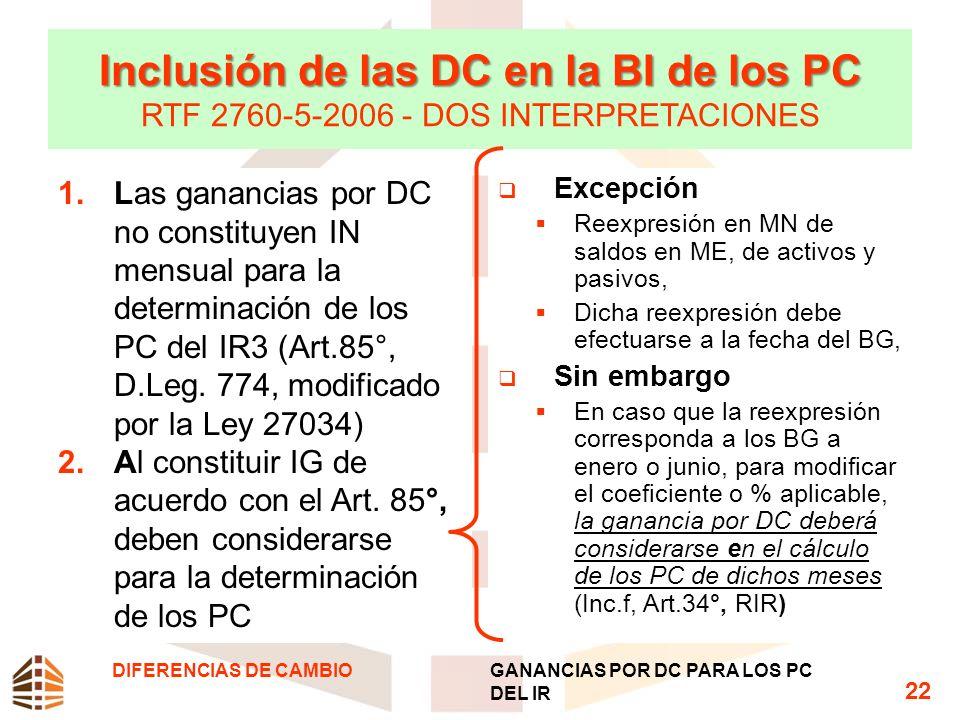 Inclusión de las DC en la BI de los PC Inclusión de las DC en la BI de los PC RTF 2760-5-2006 - DOS INTERPRETACIONES 1.Las ganancias por DC no constit