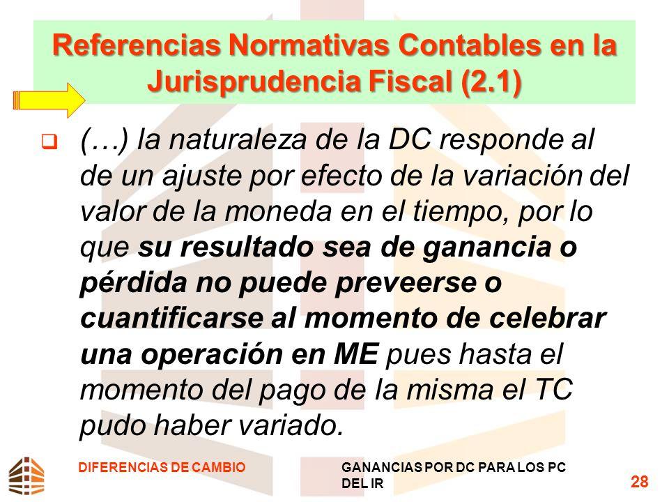 Referencias Normativas Contables en la Jurisprudencia Fiscal (2.1) (…) la naturaleza de la DC responde al de un ajuste por efecto de la variación del