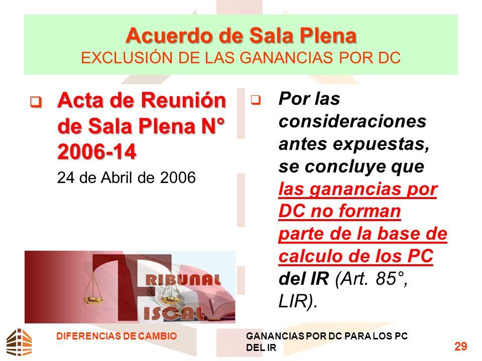 Acuerdo de Sala Plena Acuerdo de Sala Plena EXCLUSIÓN DE LAS GANANCIAS POR DC Acta de Reunión de Sala Plena N° 2006-14 Acta de Reunión de Sala Plena N