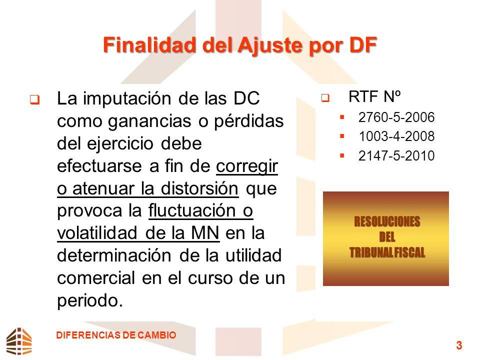 Finalidad del Ajuste por DF La imputación de las DC como ganancias o pérdidas del ejercicio debe efectuarse a fin de corregir o atenuar la distorsión