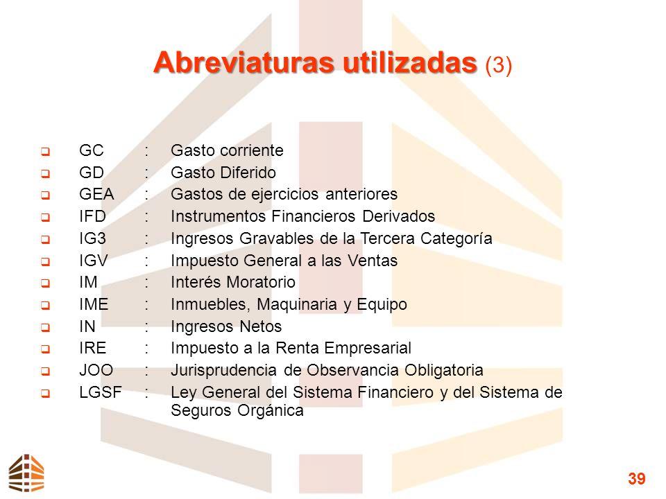 Abreviaturas utilizadas Abreviaturas utilizadas (3) GC:Gasto corriente GD:Gasto Diferido GEA:Gastos de ejercicios anteriores IFD:Instrumentos Financie