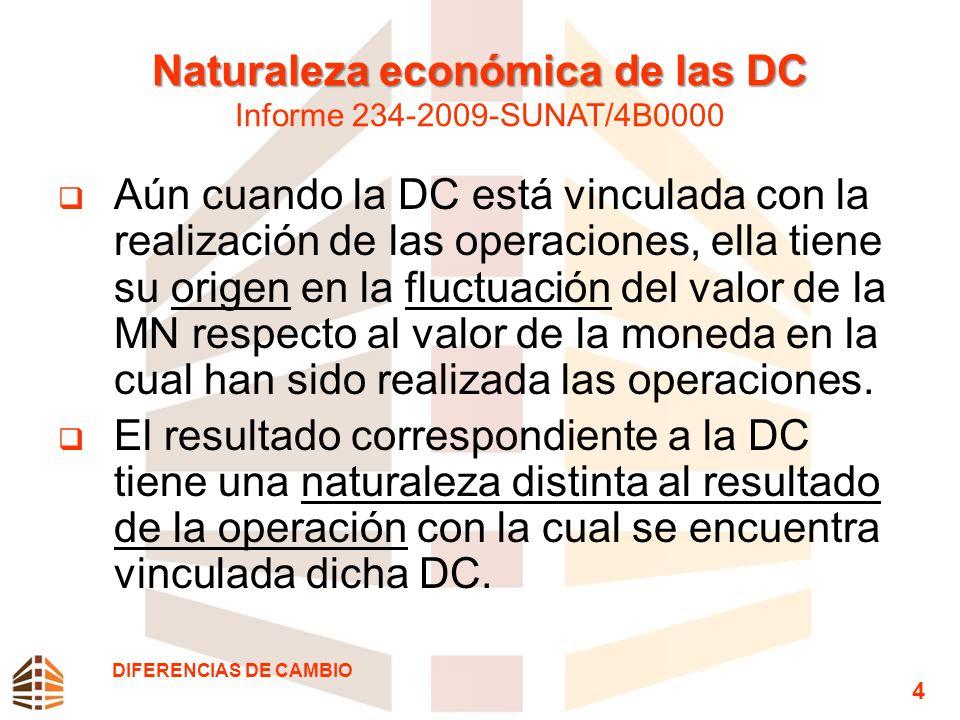 Naturaleza económica de las DC Naturaleza económica de las DC Informe 234-2009-SUNAT/4B0000 Aún cuando la DC está vinculada con la realización de las