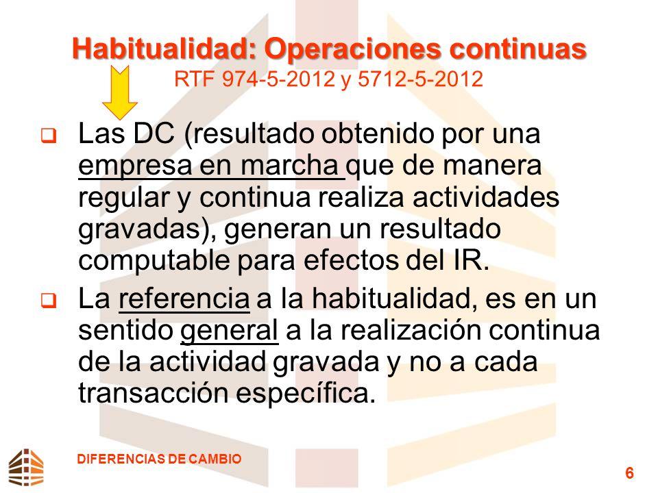 Habitualidad: Operaciones continuas Habitualidad: Operaciones continuas RTF 974-5-2012 y 5712-5-2012 Las DC (resultado obtenido por una empresa en mar
