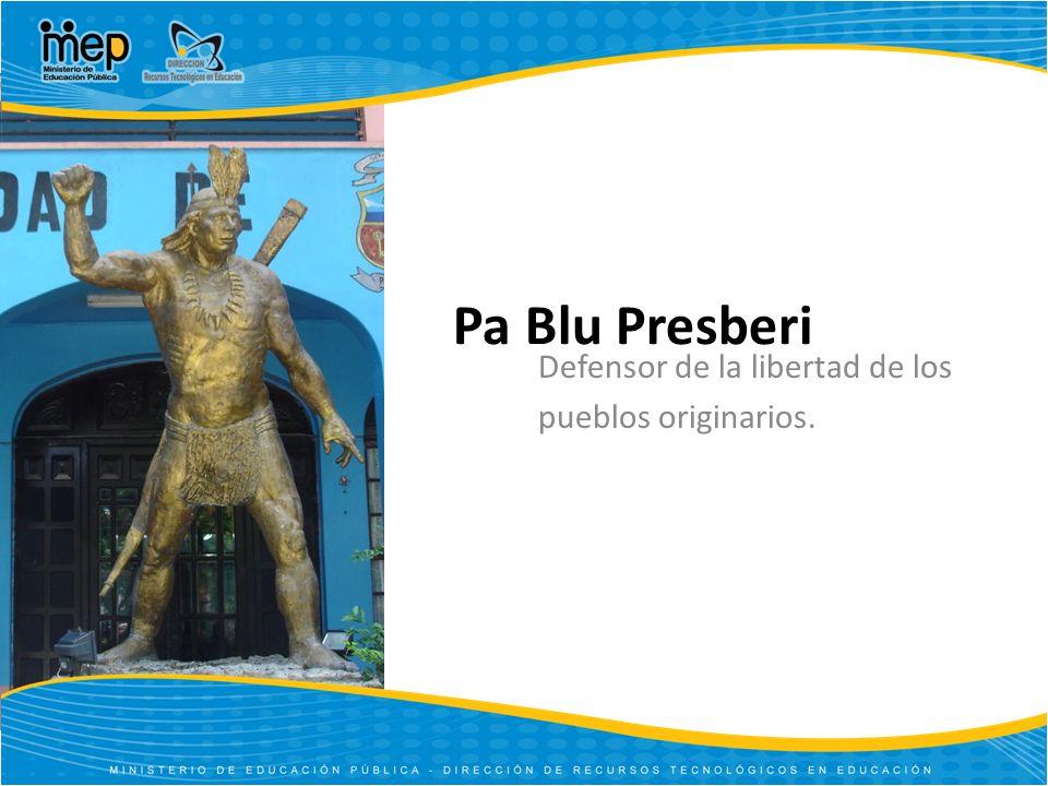 Pa Blu Presberi Defensor de la libertad de los pueblos originarios.