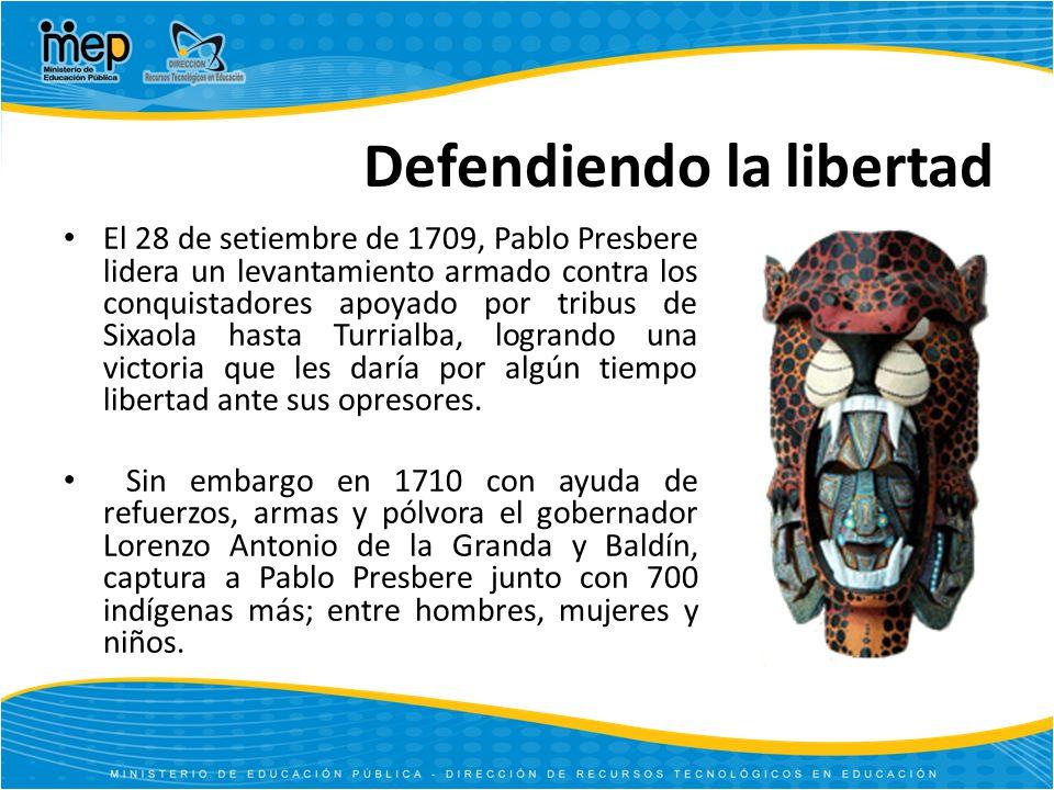 El 28 de setiembre de 1709, Pablo Presbere lidera un levantamiento armado contra los conquistadores apoyado por tribus de Sixaola hasta Turrialba, log