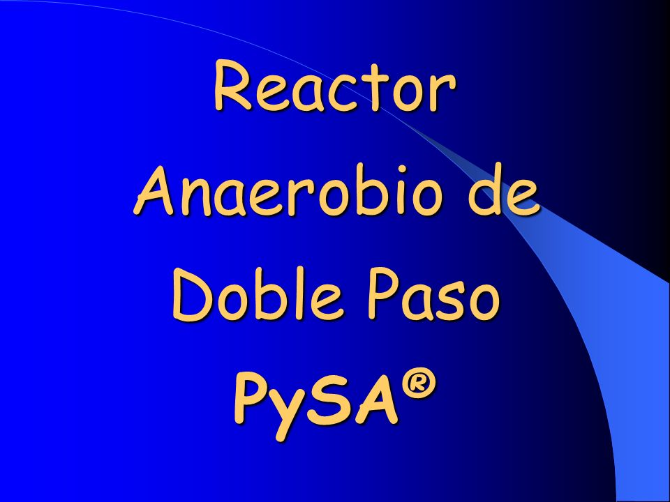 Reactor Anaerobio de Doble Paso PySA ®