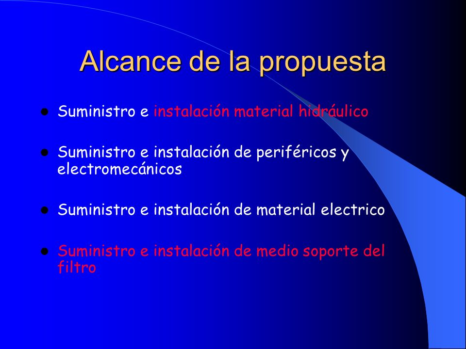 Alcance de la propuesta Suministro e instalación material hidráulico Suministro e instalación de periféricos y electromecánicos Suministro e instalaci