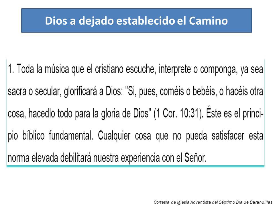 Dios a dejado establecido el Camino Cortesía de Iglesia Adventista del Séptimo Día de Barandillas