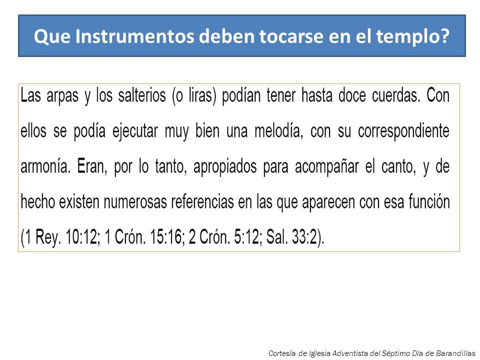 Que instrumentos deben tocarse en el Templo? Cortesía de Iglesia Adventista del Séptimo Día de Barandillas