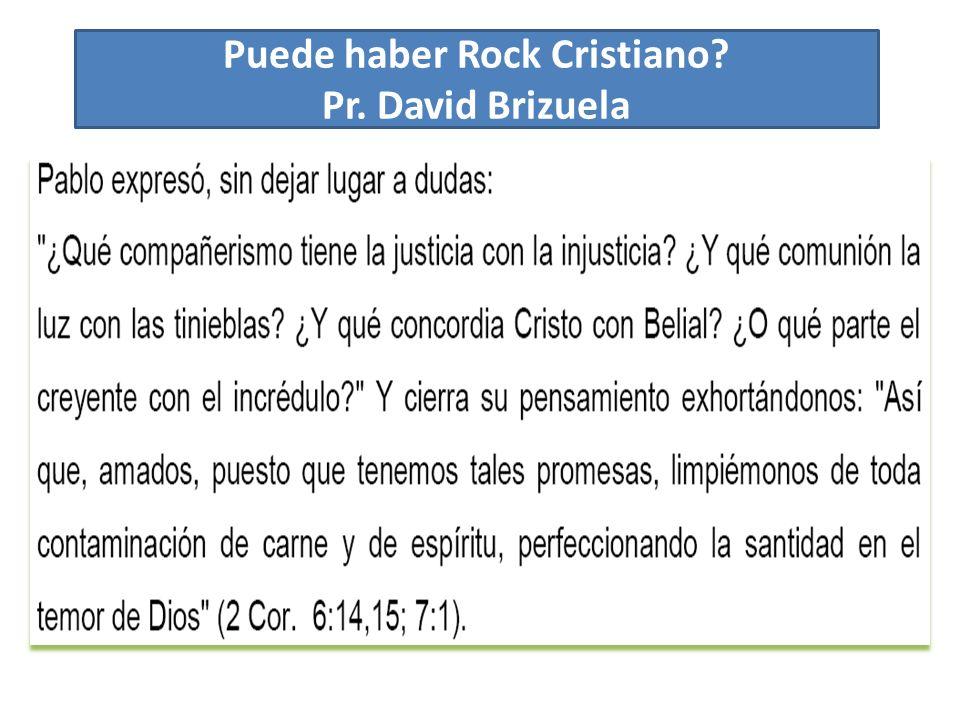 Puede haber Rock Cristiano? Pr. David Brizuela Cortesía de Iglesia Adventista del Séptimo Día de Barandillas