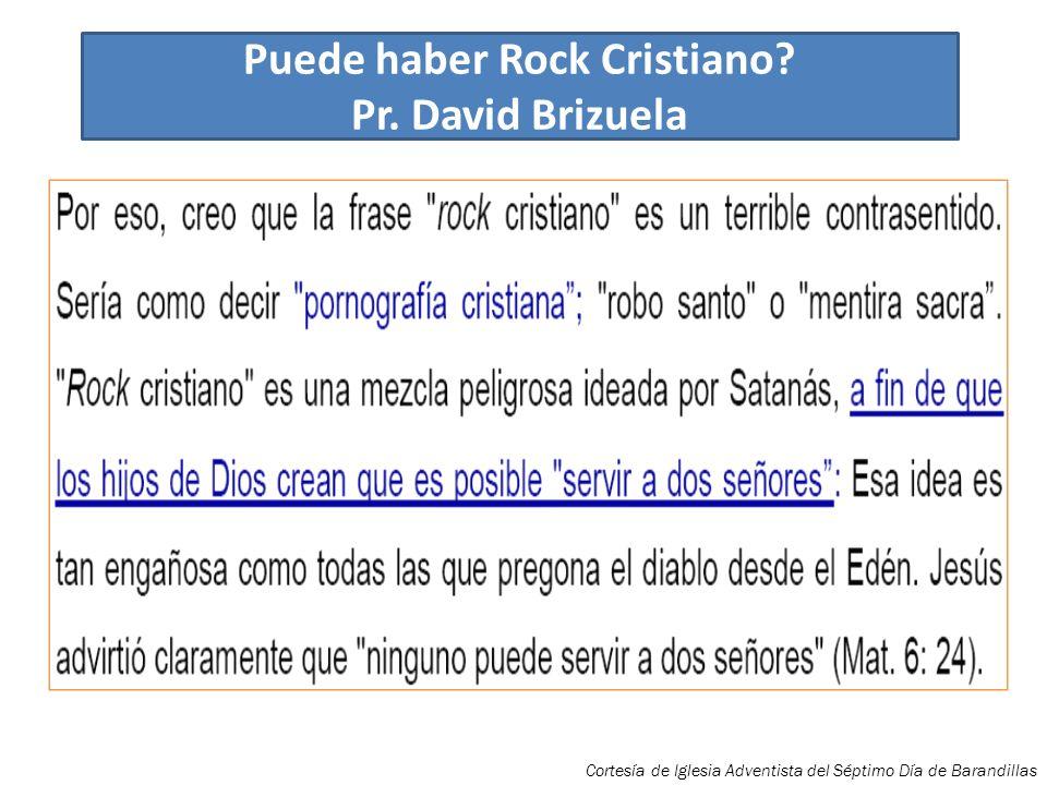 Puede haber Rock Cristiano? Pr. David Brizuela