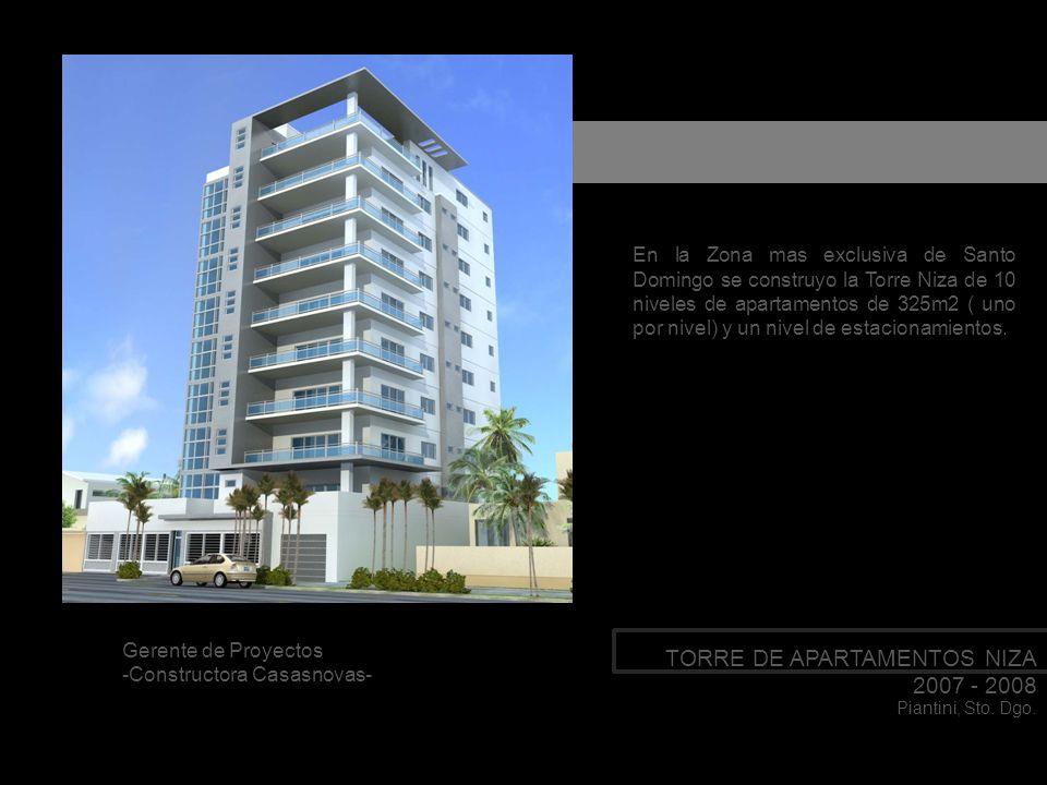TORRE DE APARTAMENTOS NIZA 2007 - 2008 Piantini, Sto. Dgo. En la Zona mas exclusiva de Santo Domingo se construyo la Torre Niza de 10 niveles de apart