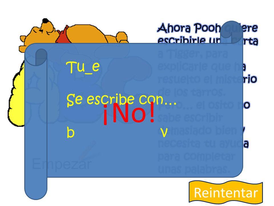 Empezar Tu_e Se escribe con… b v