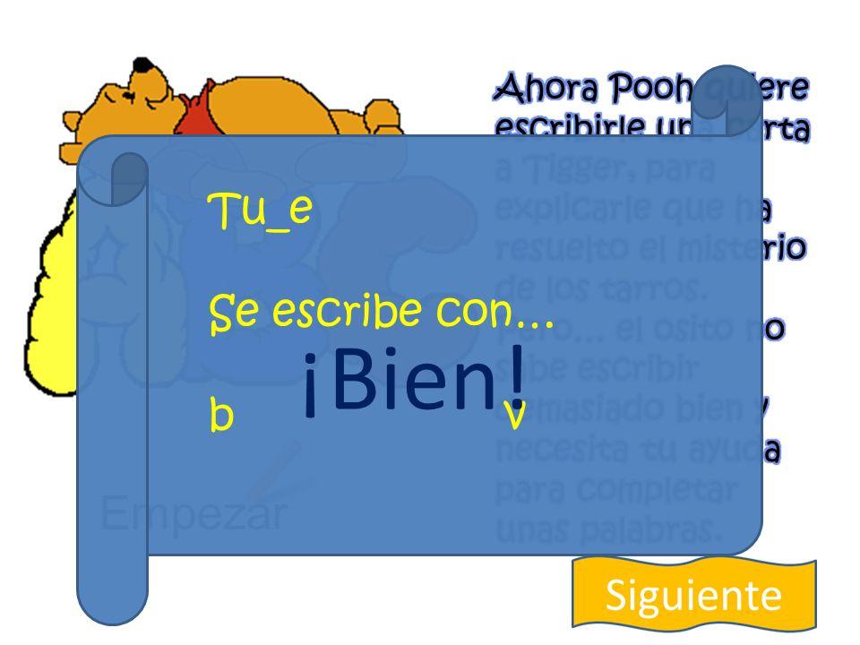 Empezar Tu_e Se escribe con… b v ¡No!