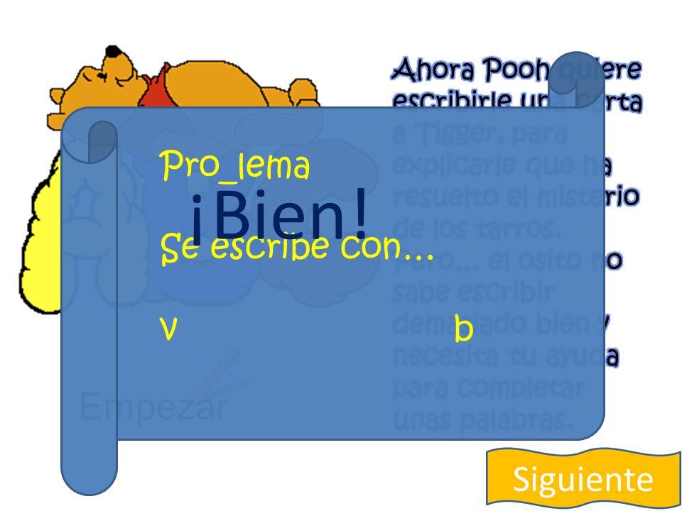 Empezar Pro_lema Se escribe con… v b ¡No!