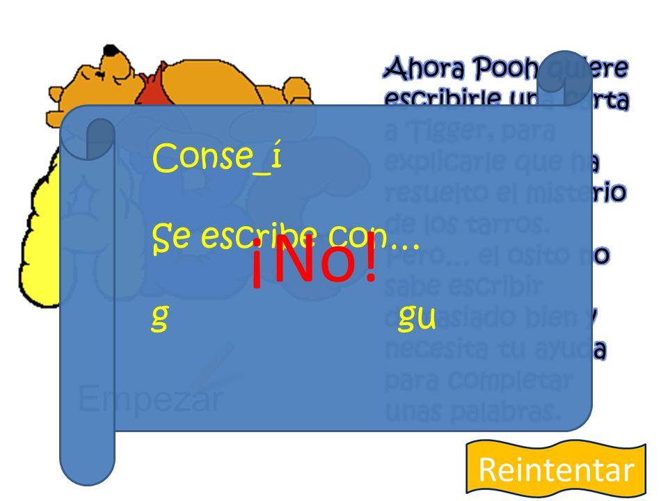 Empezar Conse_í Se escribe con… g gu