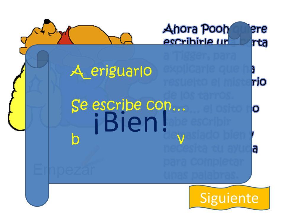 Empezar A_eriguarlo Se escribe con… b v ¡No!