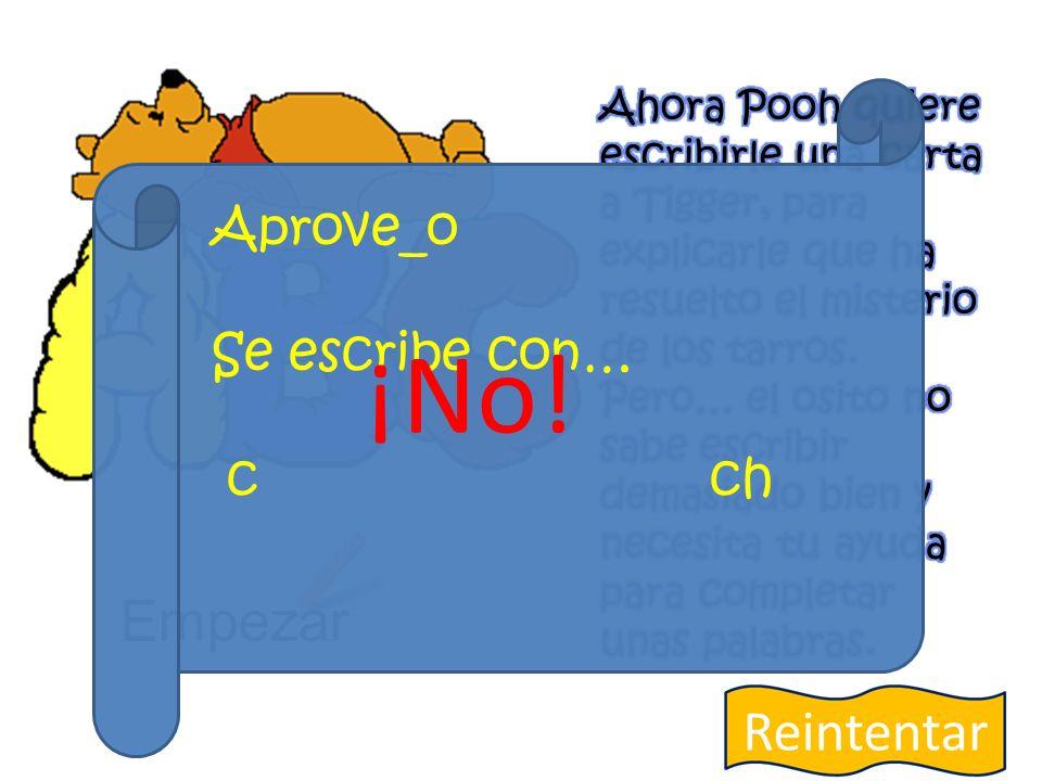 Empezar Aprove_o Se escribe con… c ch