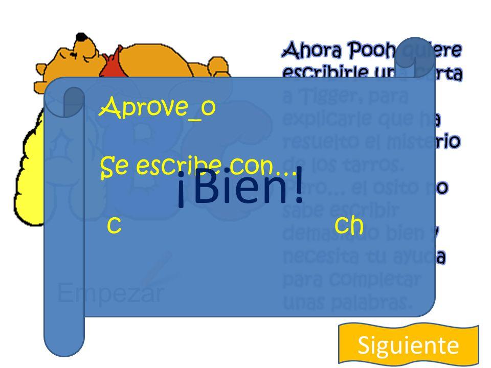 Empezar Aprove_o Se escribe con… c ch ¡No!