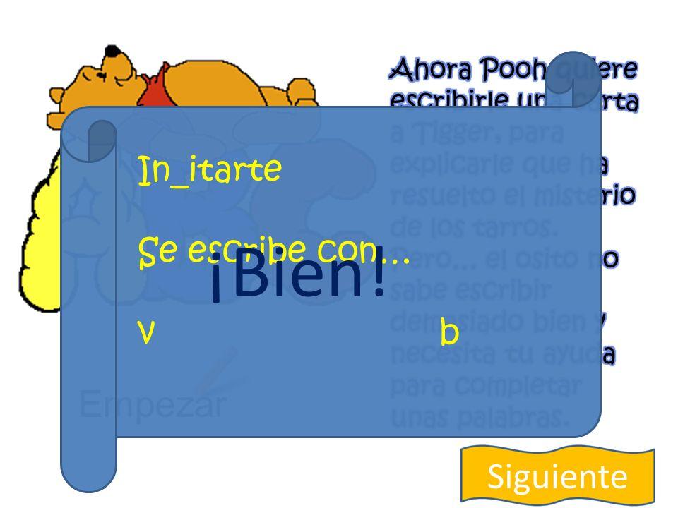 Empezar In_itarte Se escribe con… v b ¡No!