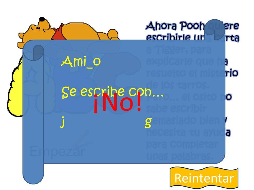 Empezar Ami_o Se escribe con… j g
