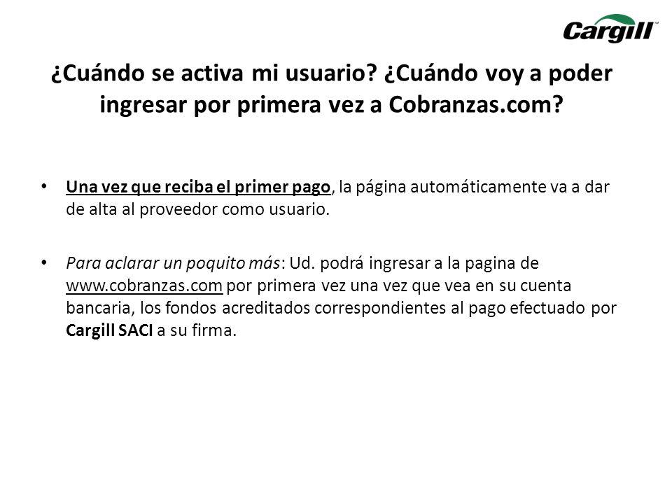 ¿Cuándo se activa mi usuario? ¿Cuándo voy a poder ingresar por primera vez a Cobranzas.com? Una vez que reciba el primer pago, la página automáticamen