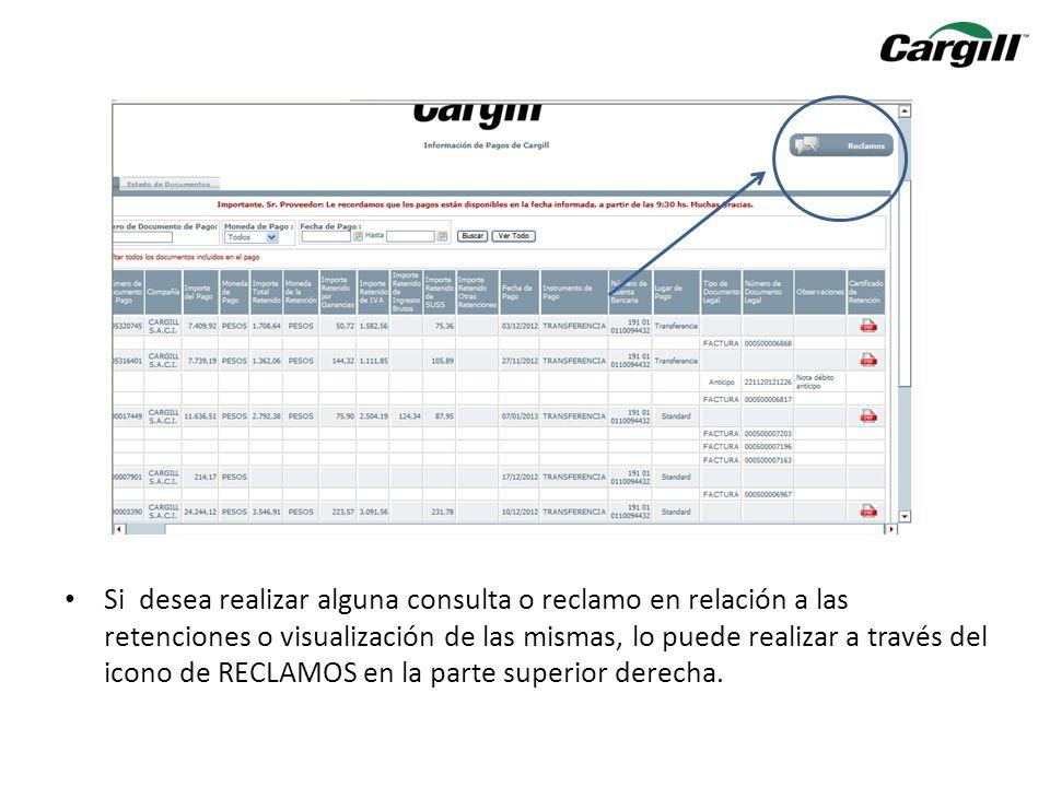 Si desea realizar alguna consulta o reclamo en relación a las retenciones o visualización de las mismas, lo puede realizar a través del icono de RECLA