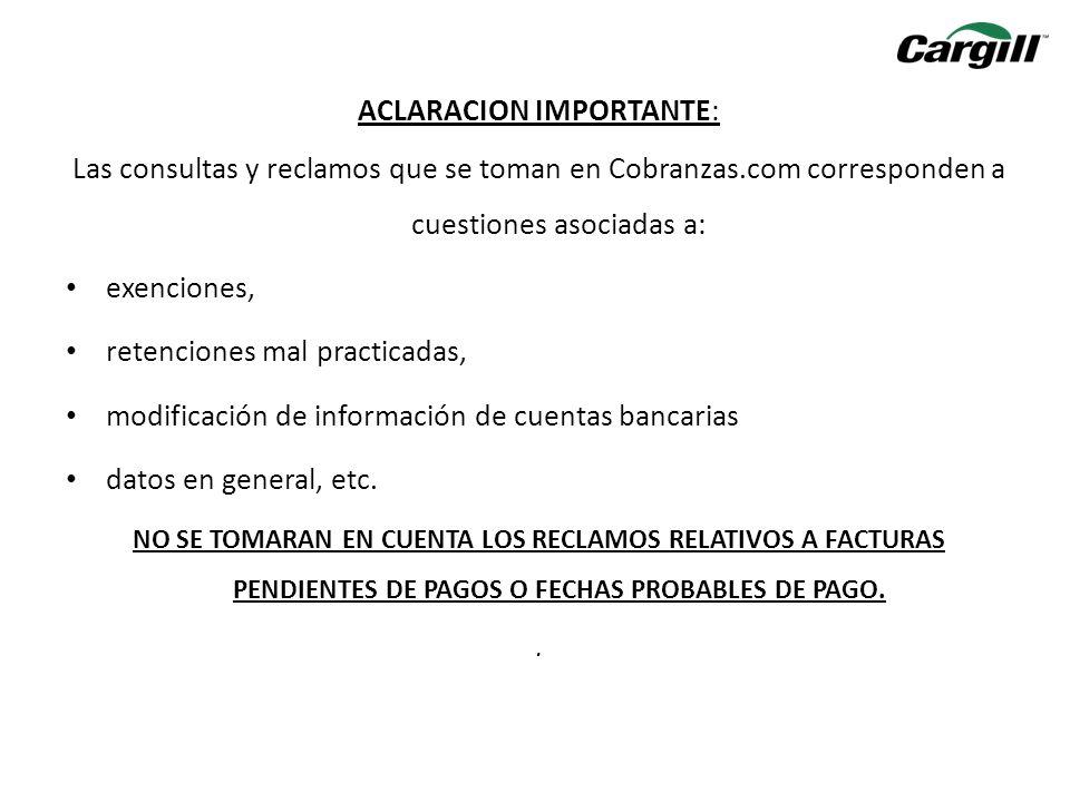 ACLARACION IMPORTANTE: Las consultas y reclamos que se toman en Cobranzas.com corresponden a cuestiones asociadas a: exenciones, retenciones mal pract