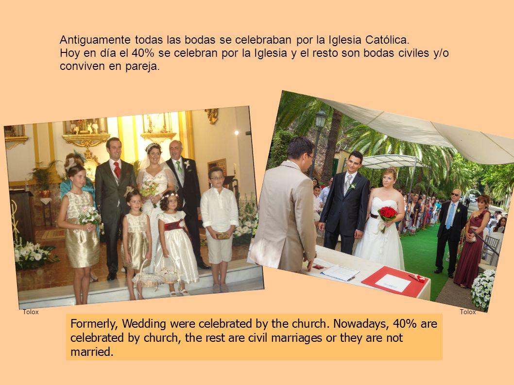 Antiguamente todas las bodas se celebraban por la Iglesia Católica. Hoy en día el 40% se celebran por la Iglesia y el resto son bodas civiles y/o conv