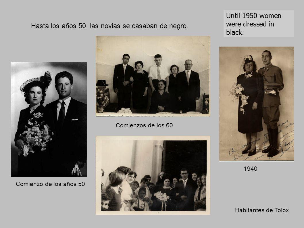 Hasta los años 50, las novias se casaban de negro. Comienzo de los años 50 Comienzos de los 60 1940 Habitantes de Tolox