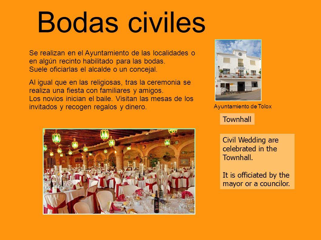 Bodas civiles Ayuntamiento de Tolox Se realizan en el Ayuntamiento de las localidades o en algún recinto habilitado para las bodas. Suele oficiarlas e