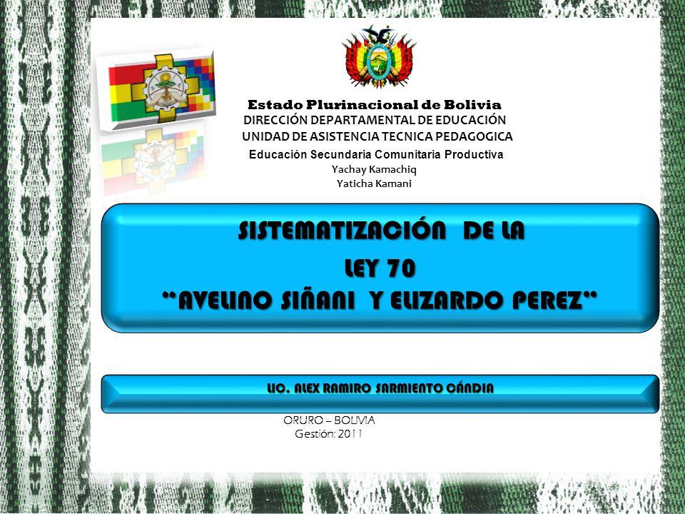 Estado Plurinacional de Bolivia DIRECCIÓN DEPARTAMENTAL DE EDUCACIÓN UNIDAD DE ASISTENCIA TECNICA PEDAGOGICA Educación Secundaria Comunitaria Producti