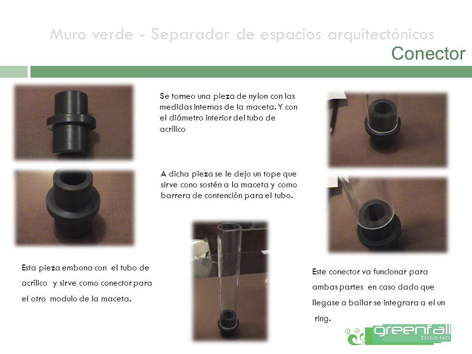 Muro verde - Separador de espacios arquitectónicos Conector Se torneo una pieza de nylon con las medidas internas de la maceta. Y con el diámetro inte