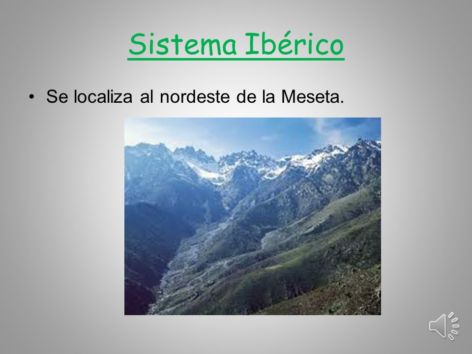 Cordillera Cantábrica Se encuentra al norte de la Meseta.