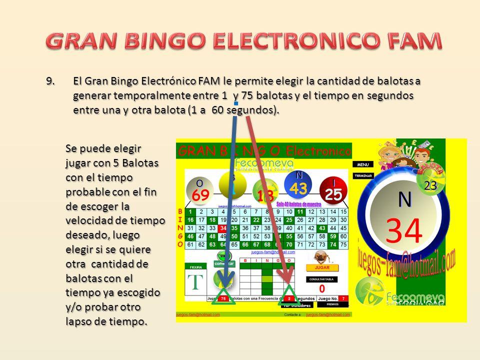 7.El Gran Bingo Electrónico FAM le permite elegir la figura o letra a jugar en cada juego. 8.El Gran Bingo Electrónico FAM le permite ver la figura o