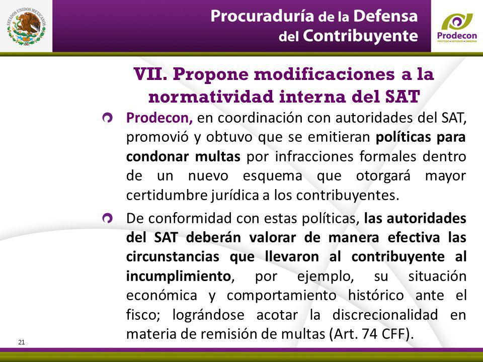 VII. Propone modificaciones a la normatividad interna del SAT Prodecon, en coordinación con autoridades del SAT, promovió y obtuvo que se emitieran po