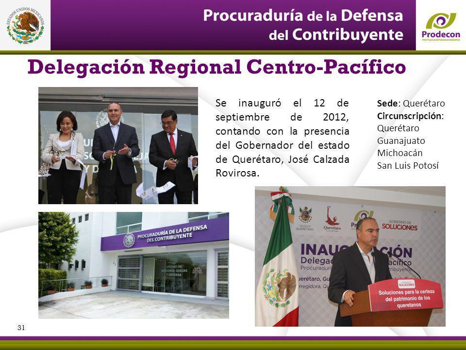 Delegación Regional Centro-Pacífico Se inauguró el 12 de septiembre de 2012, contando con la presencia del Gobernador del estado de Querétaro, José Ca