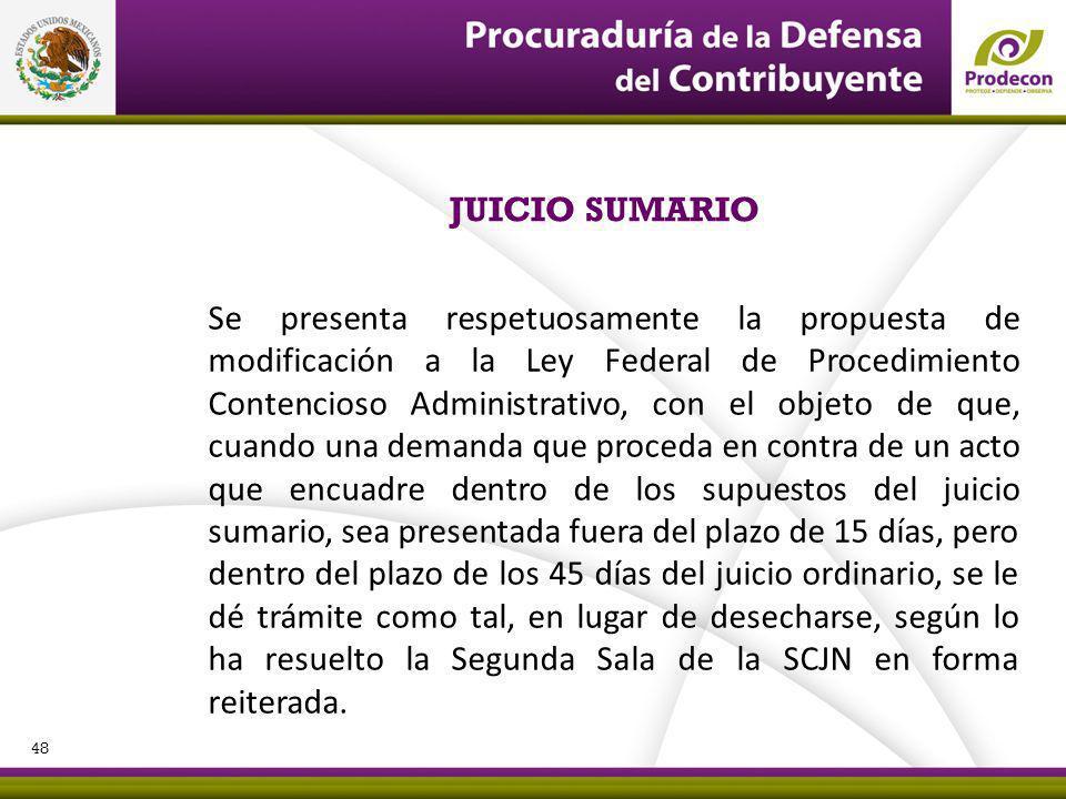 Se presenta respetuosamente la propuesta de modificación a la Ley Federal de Procedimiento Contencioso Administrativo, con el objeto de que, cuando un