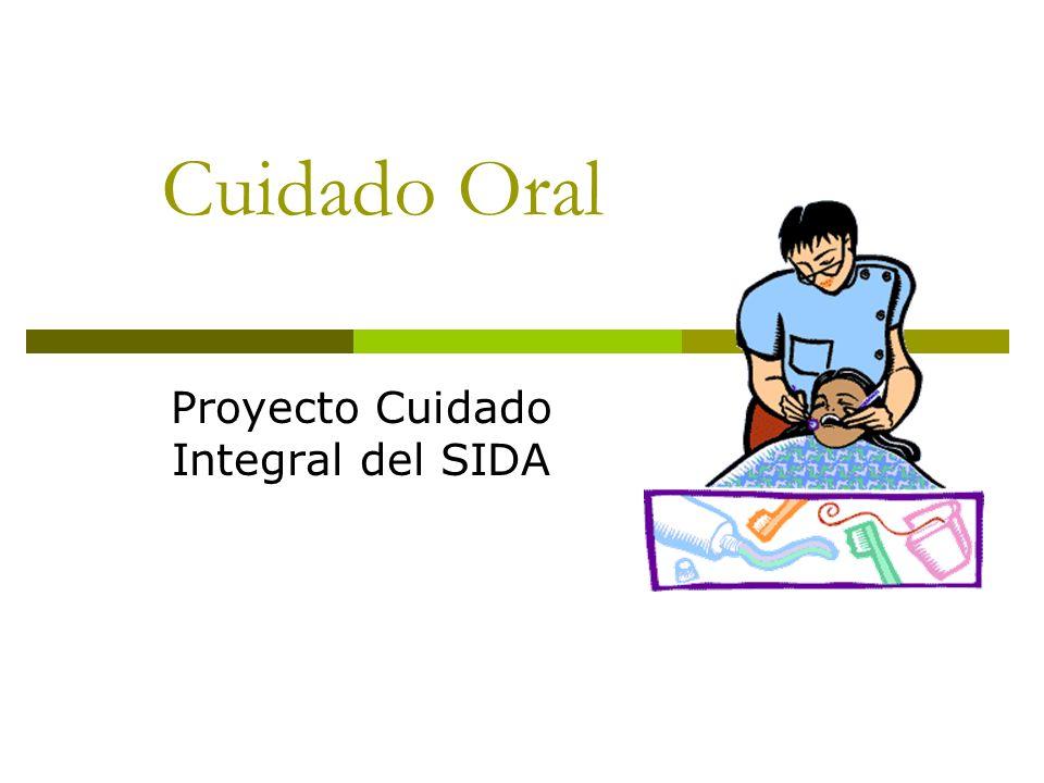Cuidado Oral Proyecto Cuidado Integral del SIDA